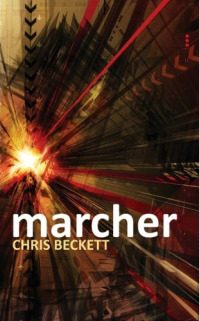 Marcher by Chris Beckett